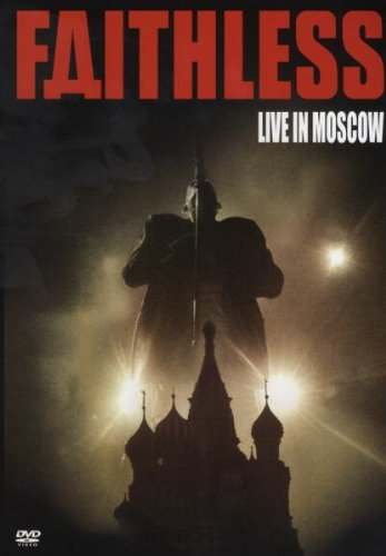 Faithless - Live in Moscow