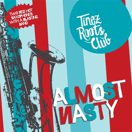 Tinez Roots Club - Amost Nasty